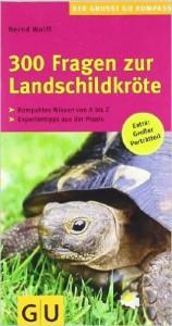 300 Fragen zur Landschildkröte_B.Wolff